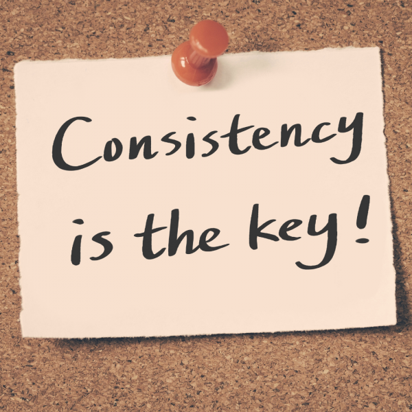 Consistency is the key to long term success